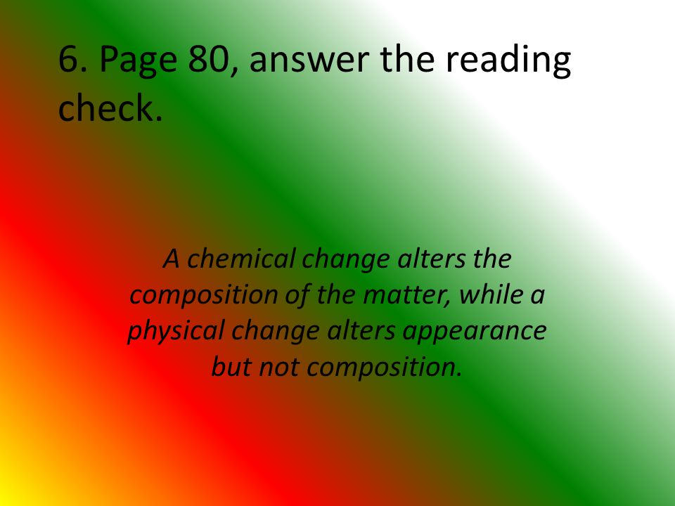 6. Page 80, answer the reading check.