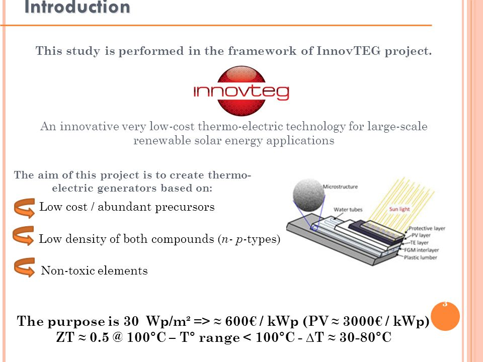3 Introduction This study is performed in the framework of InnovTEG project.