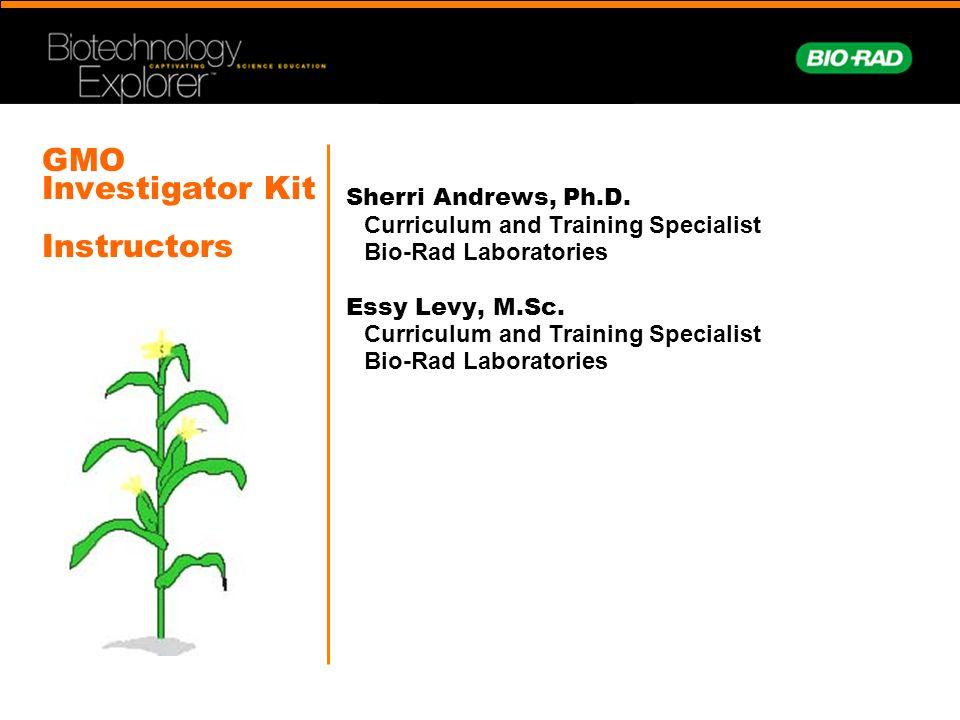 Sherri Andrews, Ph.D. Curriculum and Training Specialist Bio-Rad Laboratories Essy Levy, M.Sc. Curriculum and Training Specialist Bio-Rad Laboratories