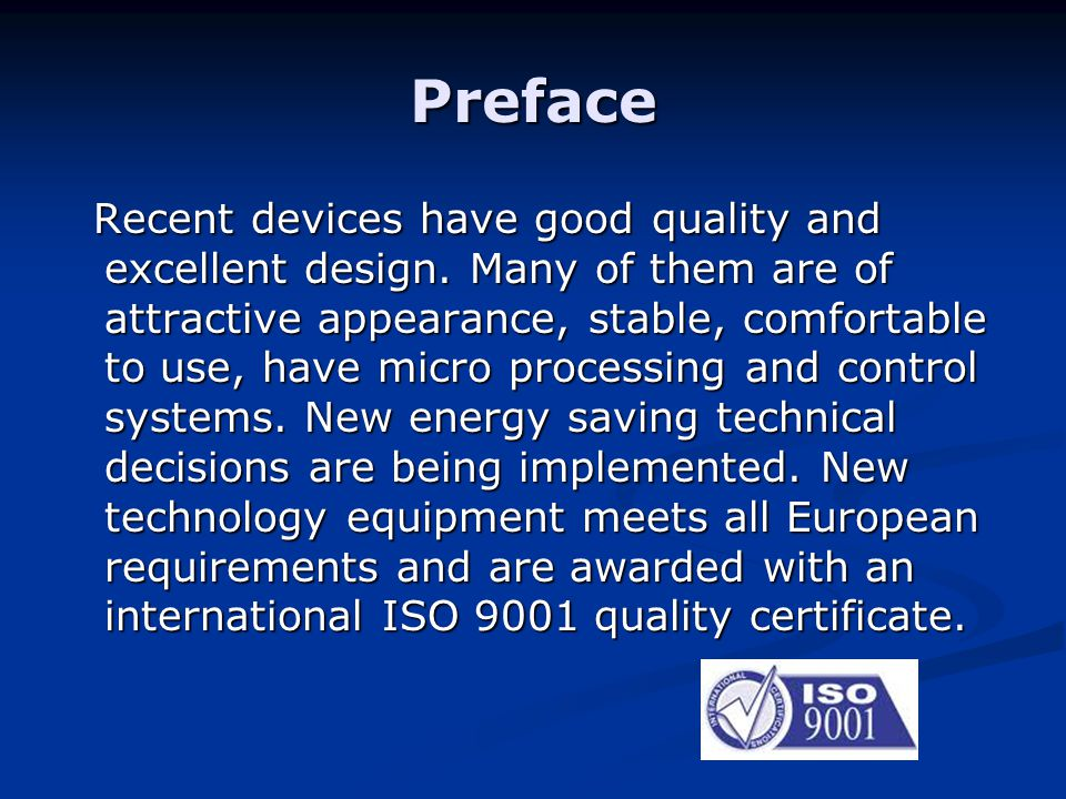 Preface Recent devices have good quality and excellent design. Many of them are of attractive appearance, stable, comfortable to use, have micro proce