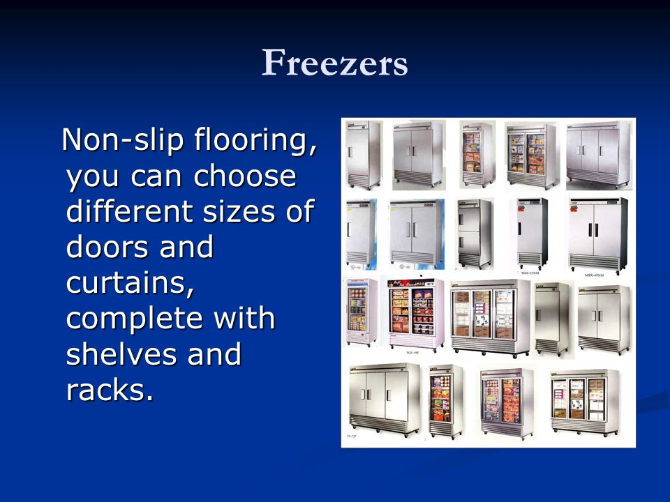Freezers Non-slip flooring, you can choose different sizes of doors and curtains, complete with shelves and racks. Non-slip flooring, you can choose d