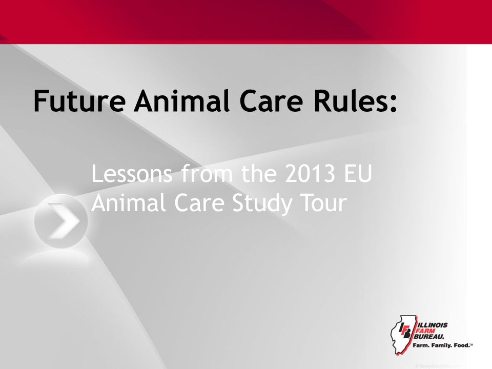 Future Animal Care Rules: Lessons from the 2013 EU Animal Care Study Tour