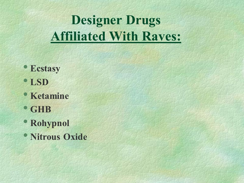 Designer drugs such as Ecstasy are viewed as social, non-threatening, yet all have the potential to negatively impact readiness and quality of life within the Department of the Navy.