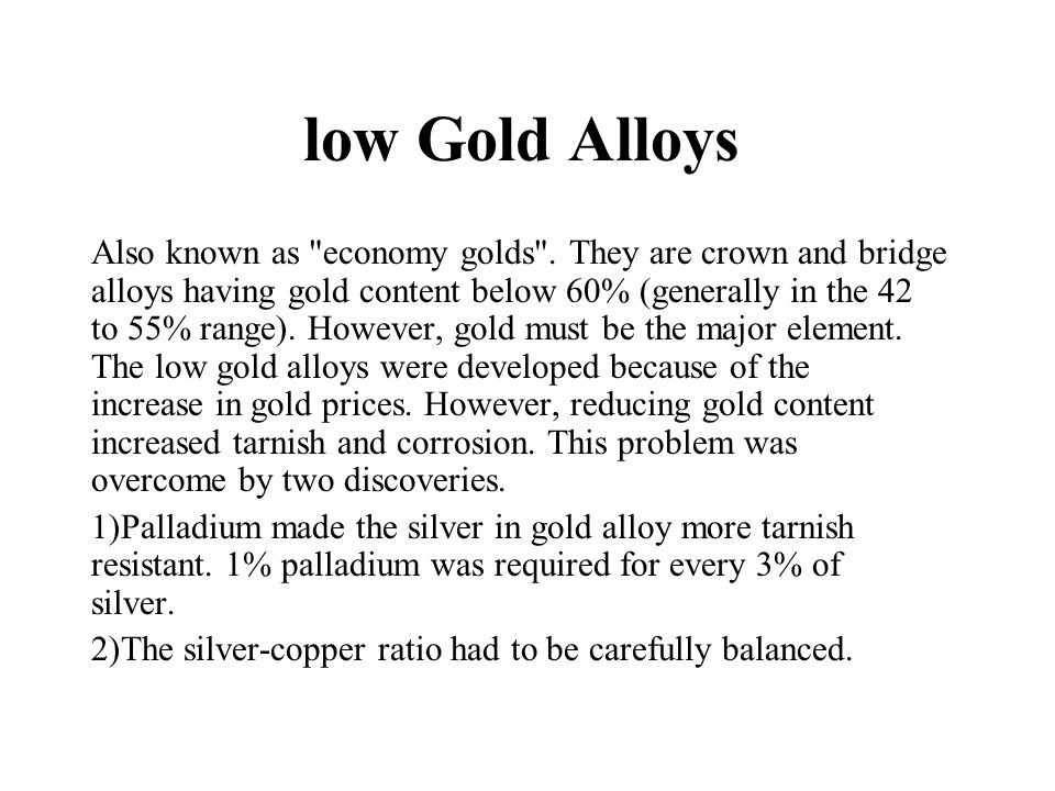 low Gold Alloys Also known as