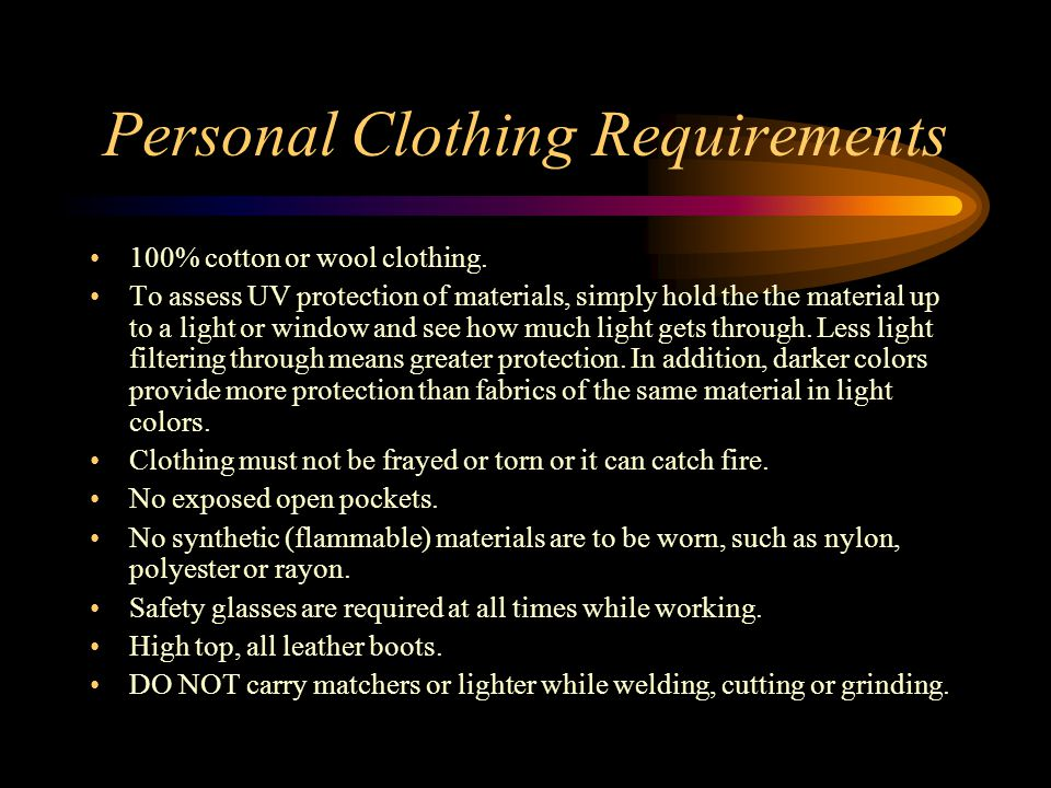 Personal Clothing Requirements 100% cotton or wool clothing.