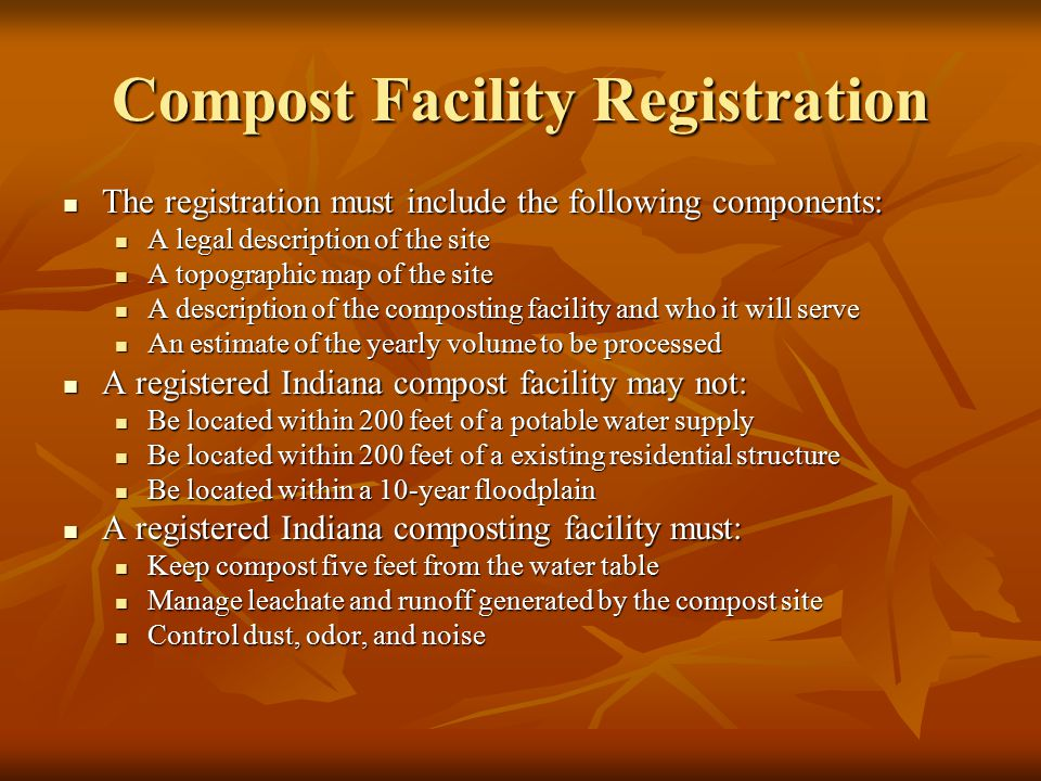 Compost Facility Registration The registration must include the following components: The registration must include the following components: A legal