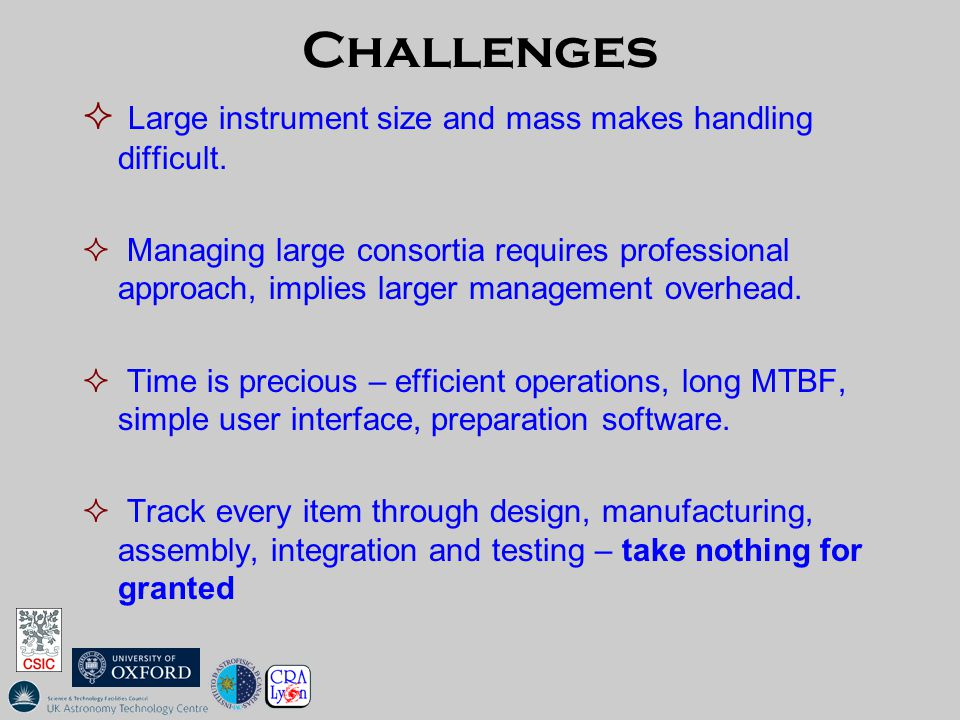 Challenges  Large instrument size and mass makes handling difficult.