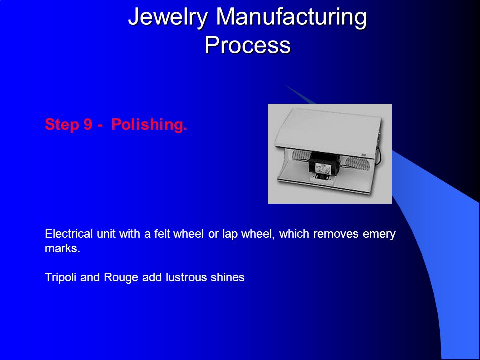 Jewelry Manufacturing Process Step 9 - Polishing.