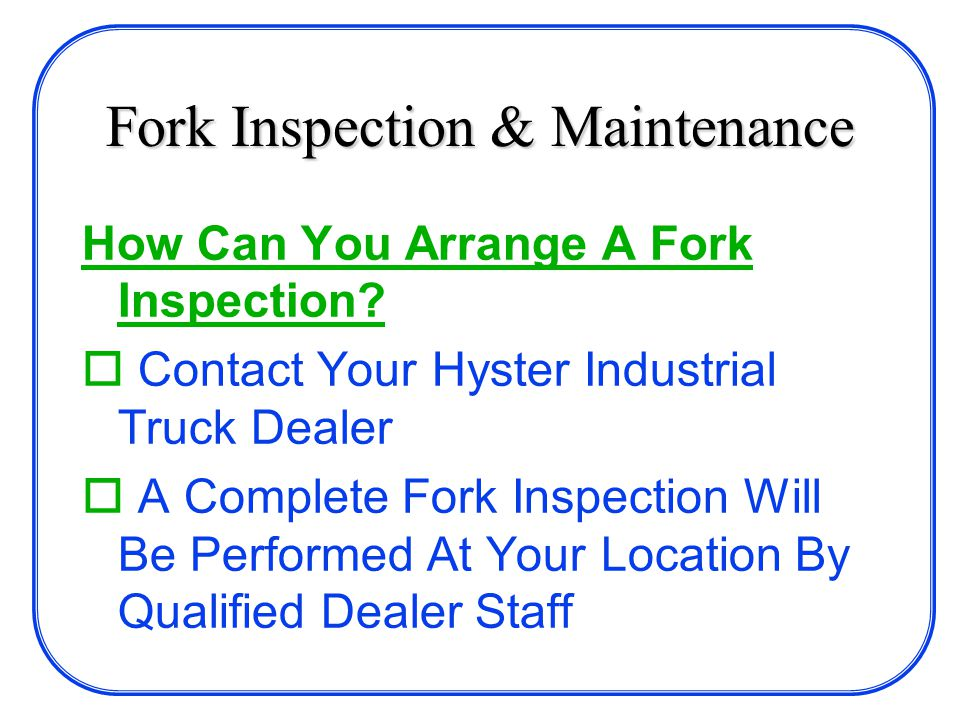 Fork Inspection & Maintenance How Can You Arrange A Fork Inspection.