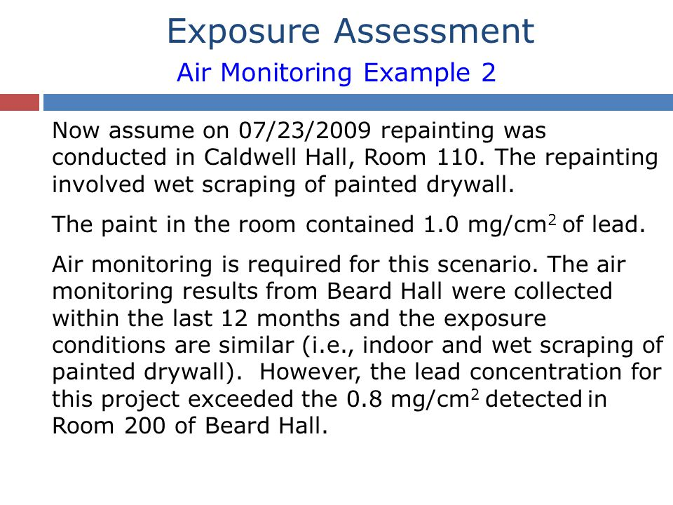 Now assume on 07/23/2009 repainting was conducted in Caldwell Hall, Room 110.