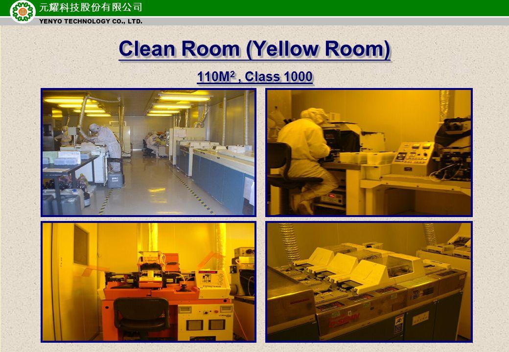 元耀科技股份有限公司 YENYO TECHNOLOGY CO., LTD. Clean Room (Yellow Room) 110M 2, Class 1000