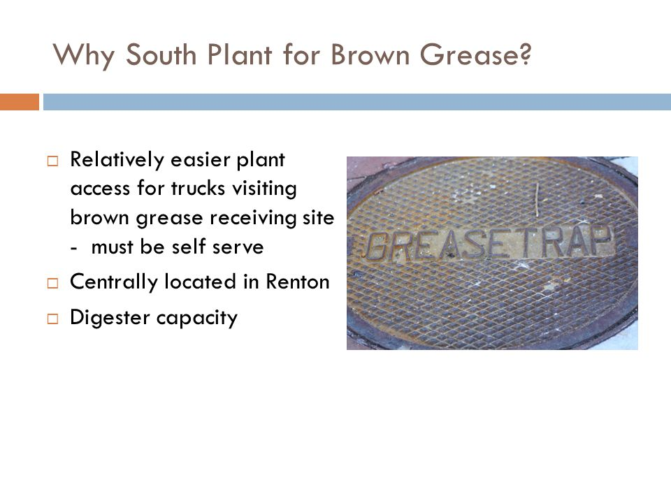 Why South Plant for Brown Grease.