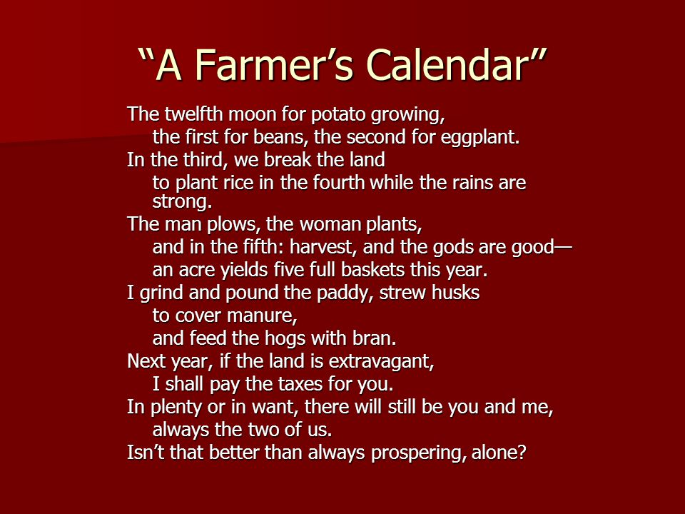 A Farmer's Calendar The twelfth moon for potato growing, the first for beans, the second for eggplant.