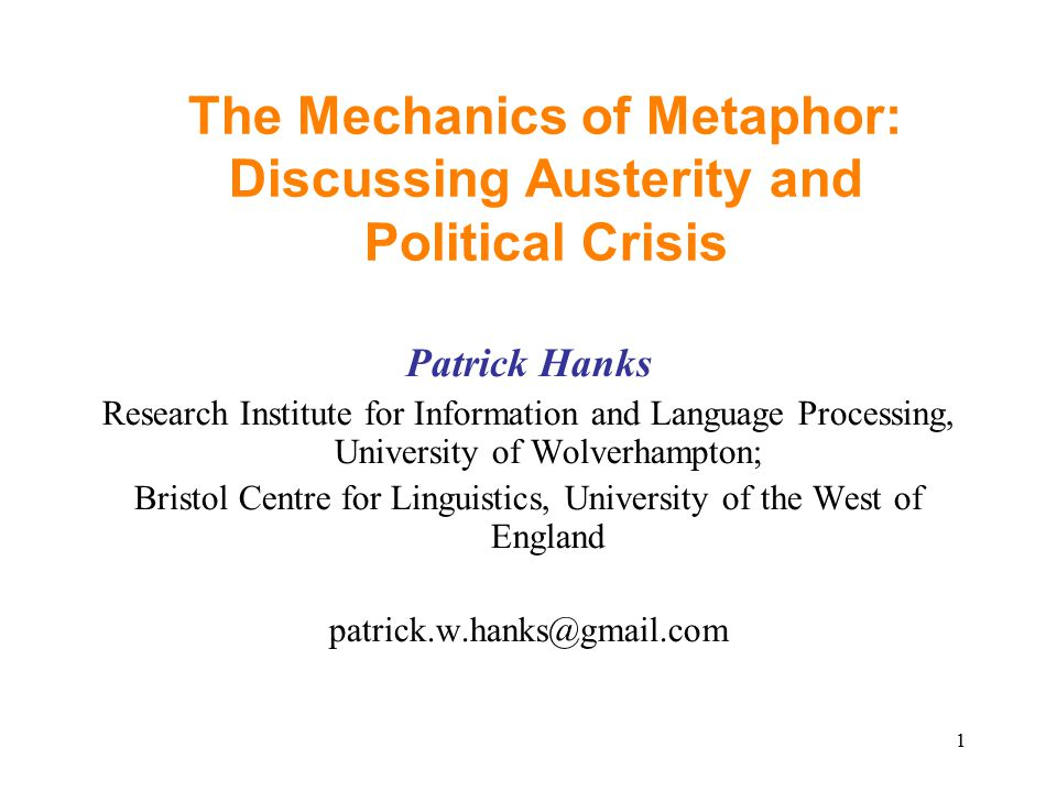 Questions addressed in this talk What role does figurative language play in journalistic reporting—in particular, reporting the Euro crisis and the austerity measures supposedly intended to deal with it.
