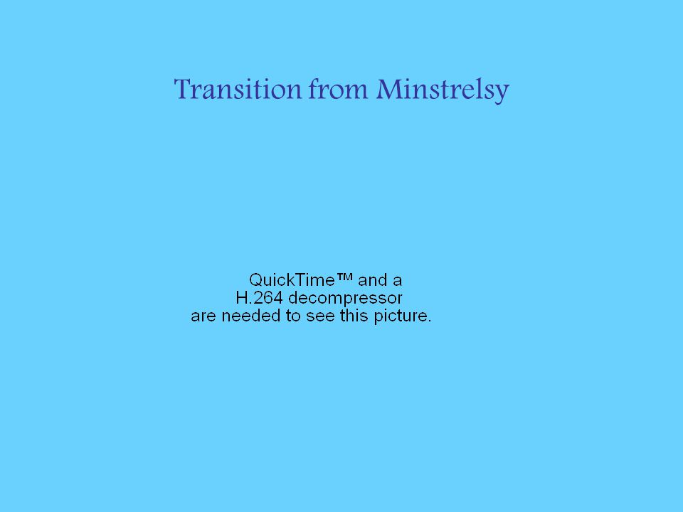 Transition from Minstrelsy