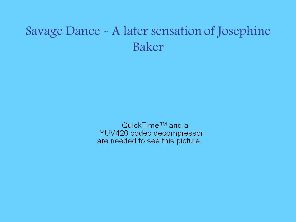 Savage Dance - A later sensation of Josephine Baker