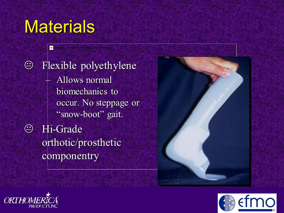Materials KFlexible polyethylene –Allows normal biomechanics to occur.