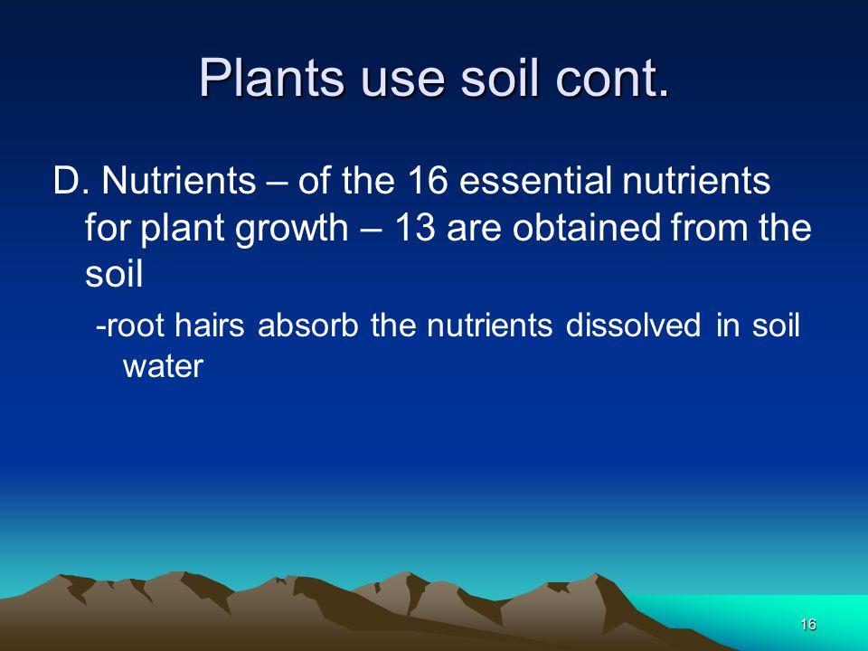 16 Plants use soil cont. D.