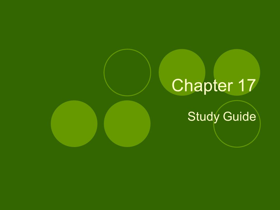 Chapter 17 Study Guide