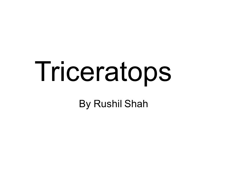 By Rushil Shah Triceratops