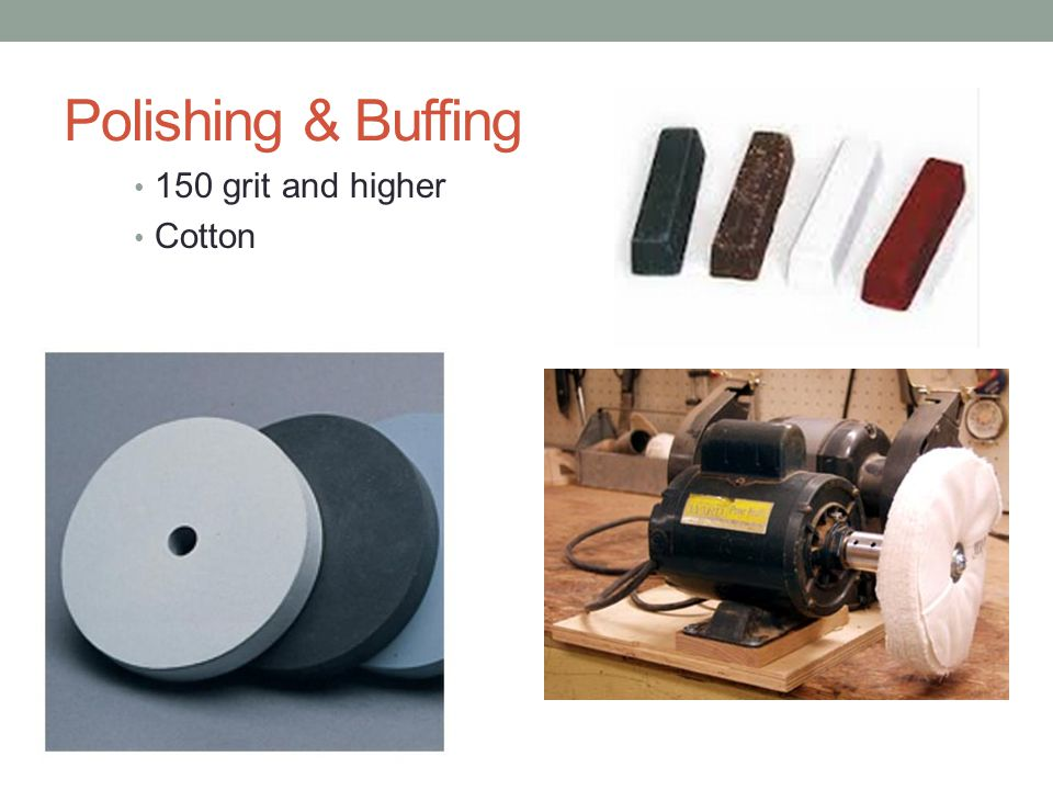Polishing & Buffing 150 grit and higher Cotton
