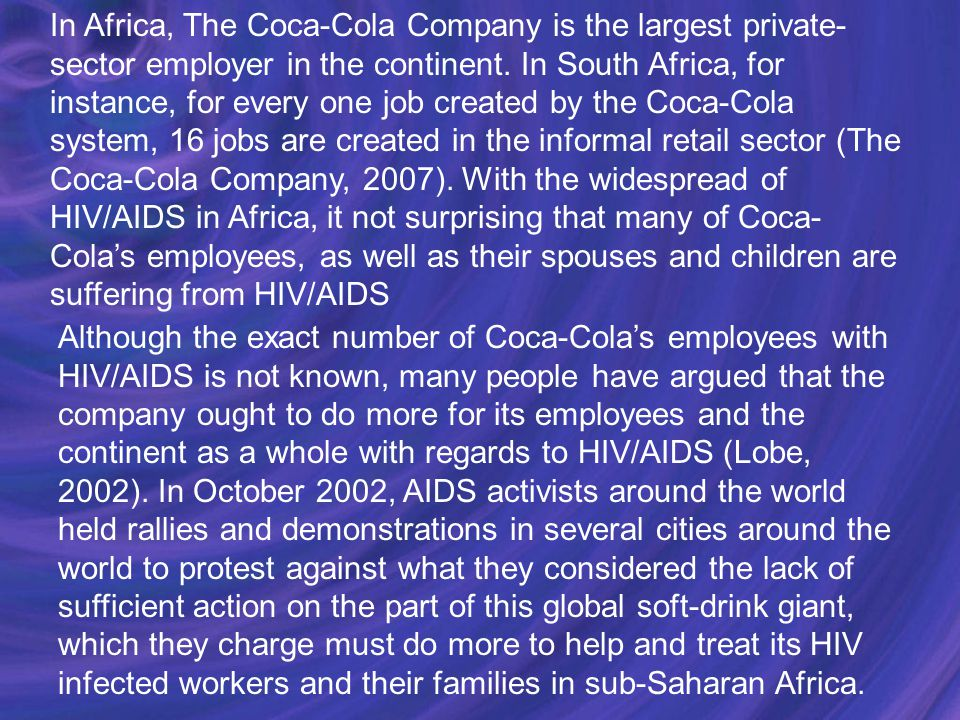In Africa, The Coca-Cola Company is the largest private- sector employer in the continent.