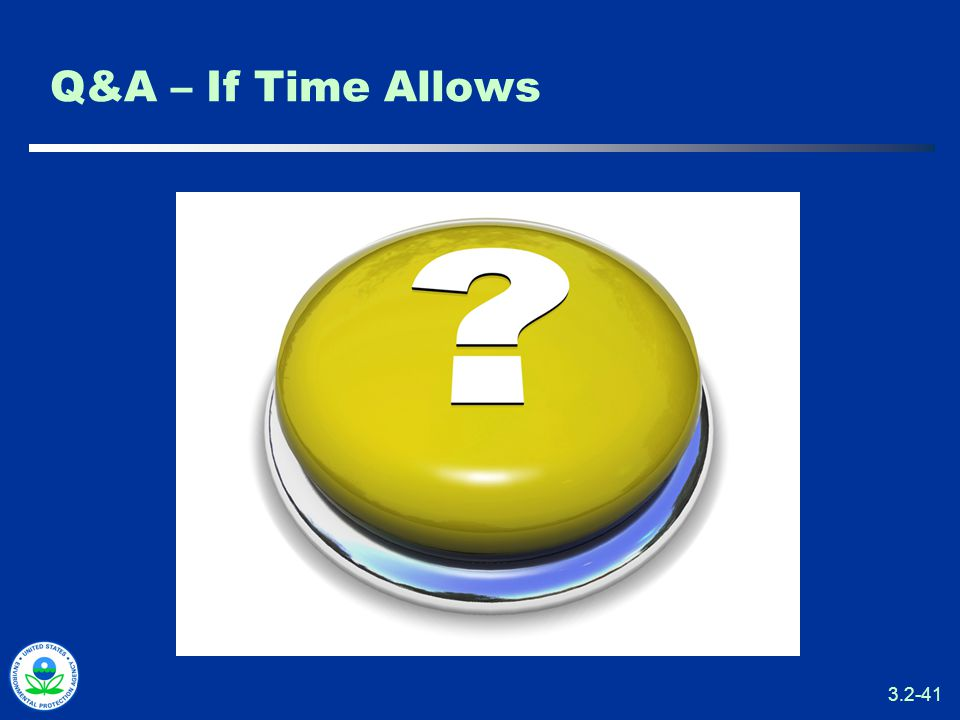 3.2-41 Q&A – If Time Allows
