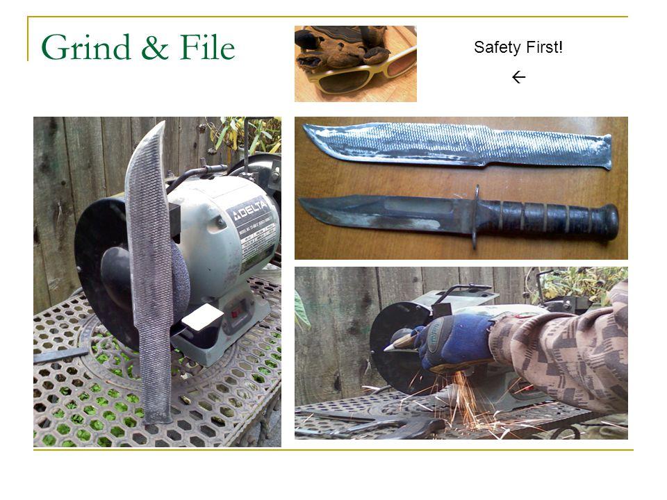 Grind & File Safety First! 