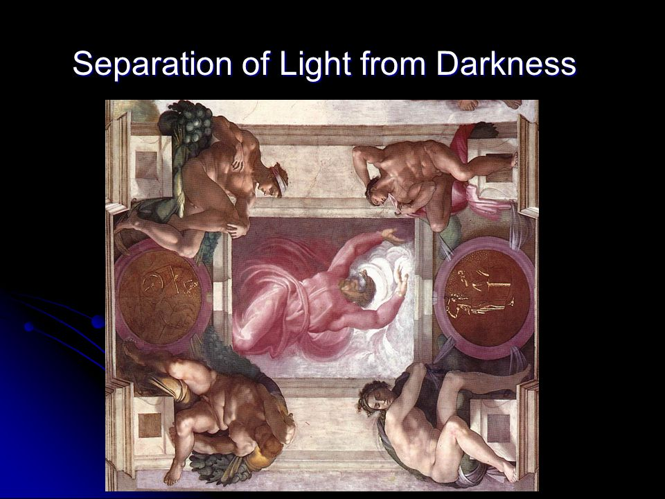 Separation of Light from Darkness