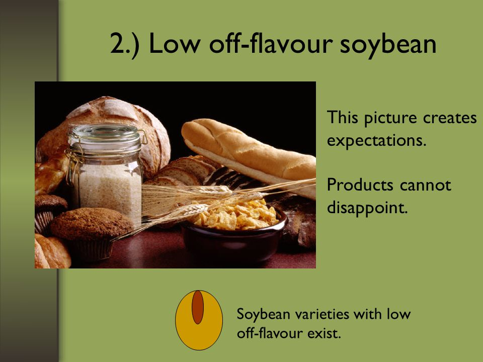 2.) Low off-flavour soybean This picture creates expectations.