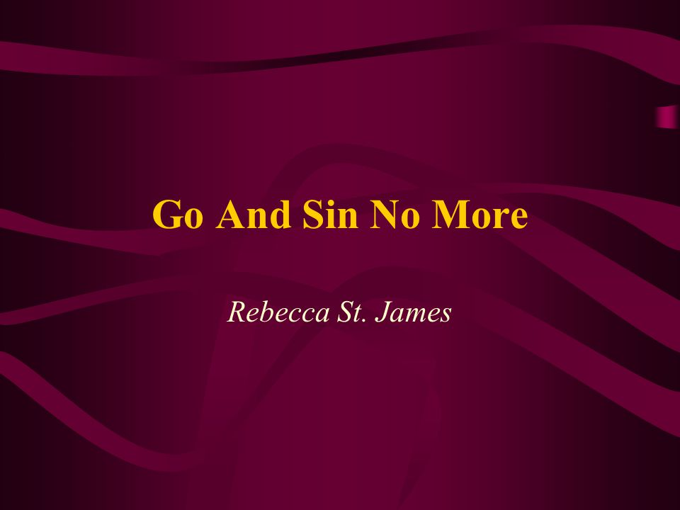 Go And Sin No More Rebecca St. James
