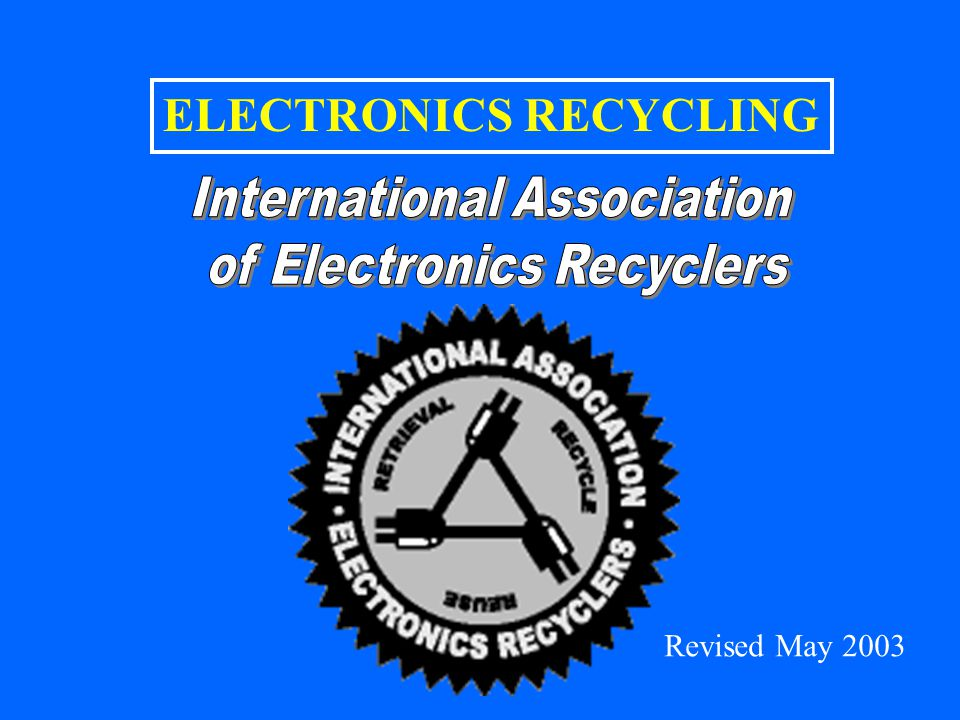ELECTRONICS RECYCLING Revised May 2003