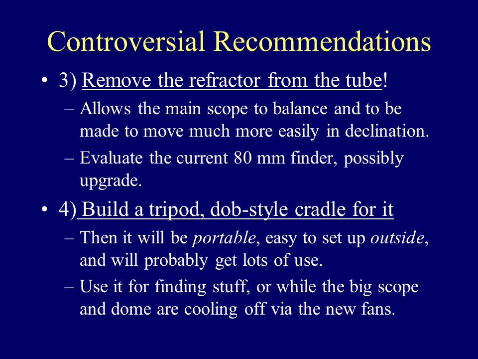 Controversial Recommendations 3) Remove the refractor from the tube.