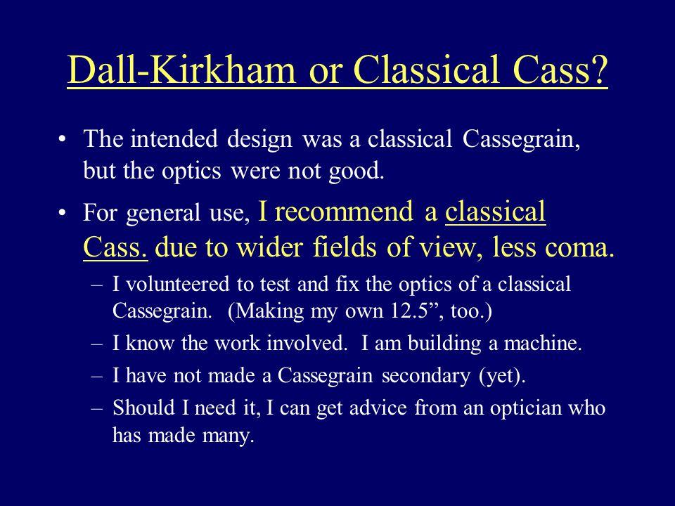 Dall-Kirkham or Classical Cass.