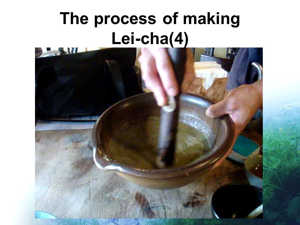 The process of making Lei-cha(4)