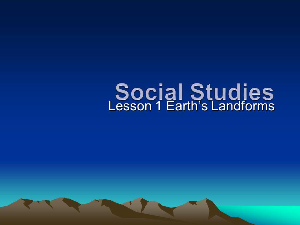 Lesson 1 Earth's Landforms