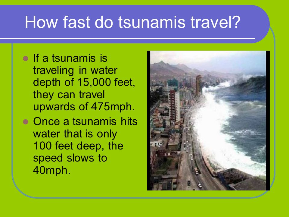 How fast do tsunamis travel.