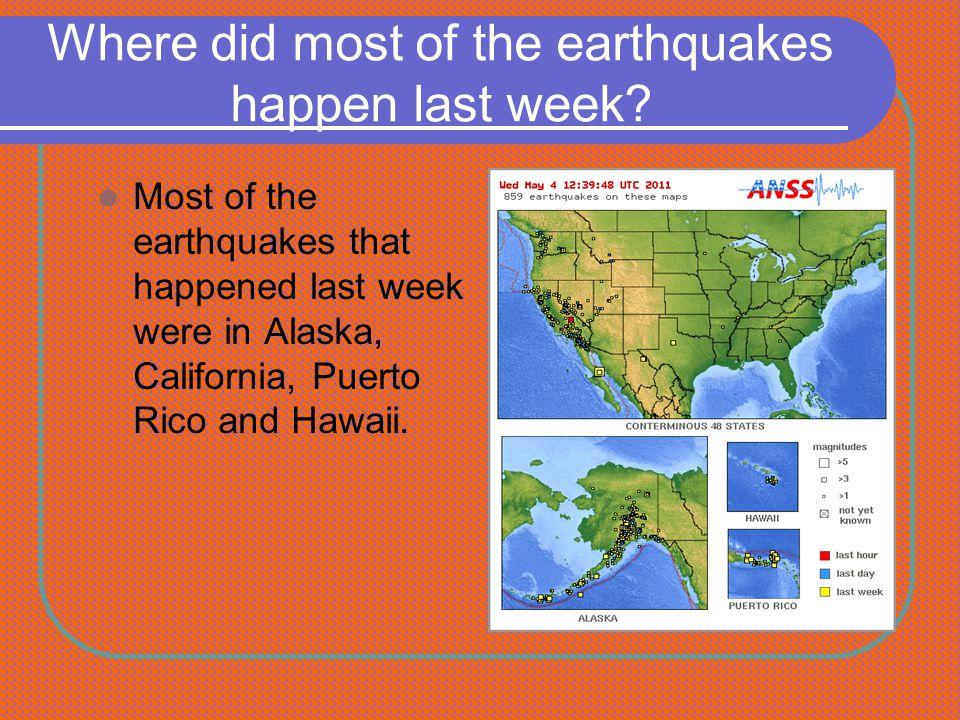 Where did most of the earthquakes happen last week.
