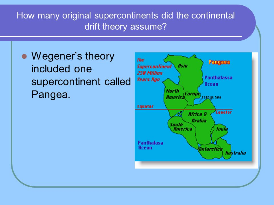 How many original supercontinents did the continental drift theory assume.
