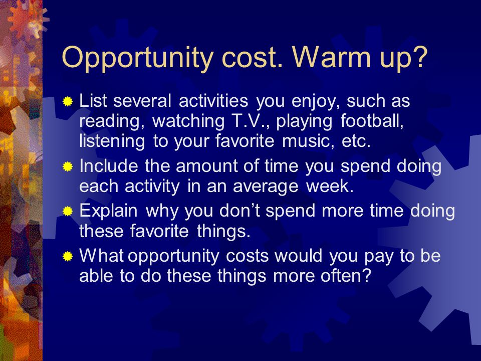 Opportunity cost.Warm up.