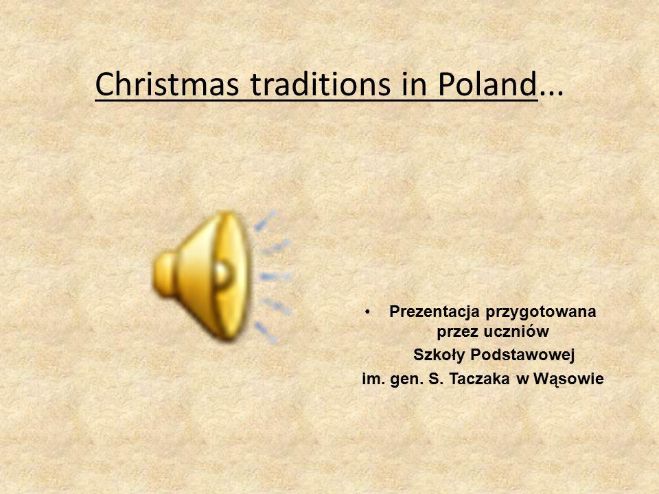 Polish Christmas Traditions and Customs Polskie tradycje bożonarodzeniowe