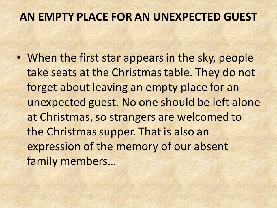 AN EMPTY PLACE FOR AN UNEXPECTED GUEST When the first star appears in the sky, people take seats at the Christmas table.