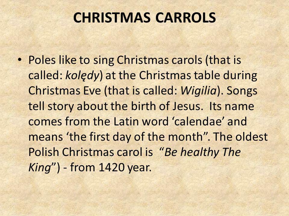 THE CHRISTMAS TREE The Christmas tree (that is called: choinka) dressed on Christmas Eve, December 23.
