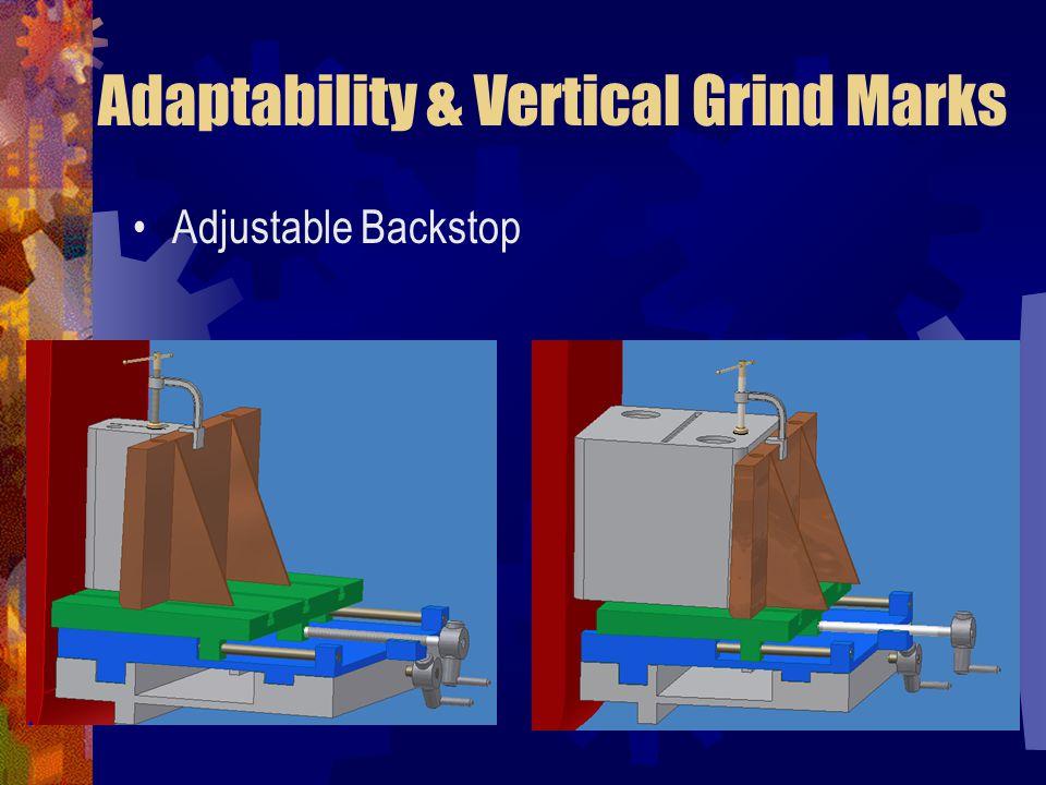 Adaptability & Vertical Grind Marks Adjustable Backstop