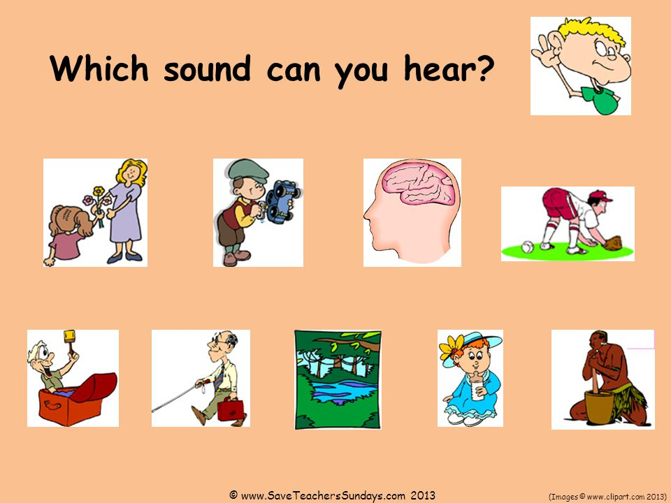 Which sound can you hear (Images © www.clipart.com 2013) © www.SaveTeachersSundays.com 2013