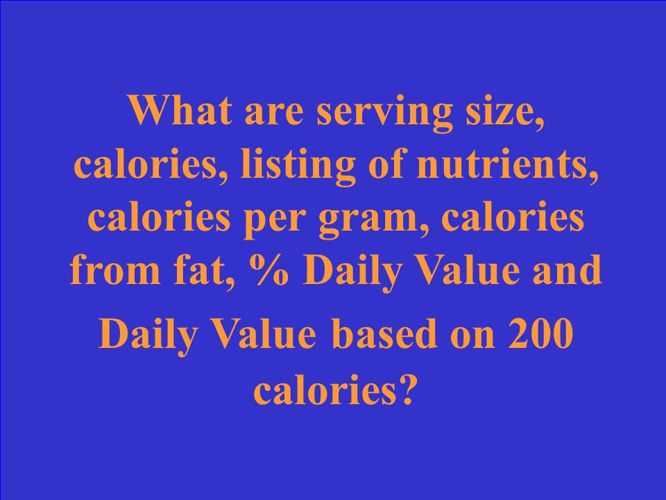 These are 3 of the 7 pieces of information you can read on a Nutrition Facts label.