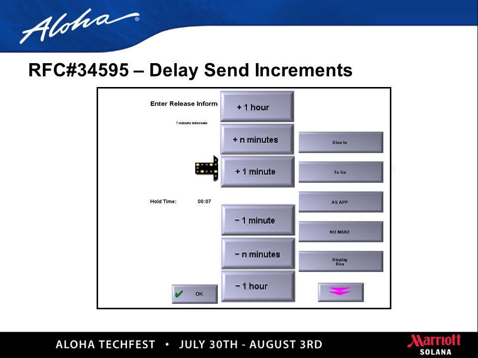 10 RFC#34595 – Delay Send Increments n Previous increments 1, 5,10, 15, 20, 25 …60 n New increments 1, 2, 3, 4, 5, 6, 7… 20, 25, 30, 35….60