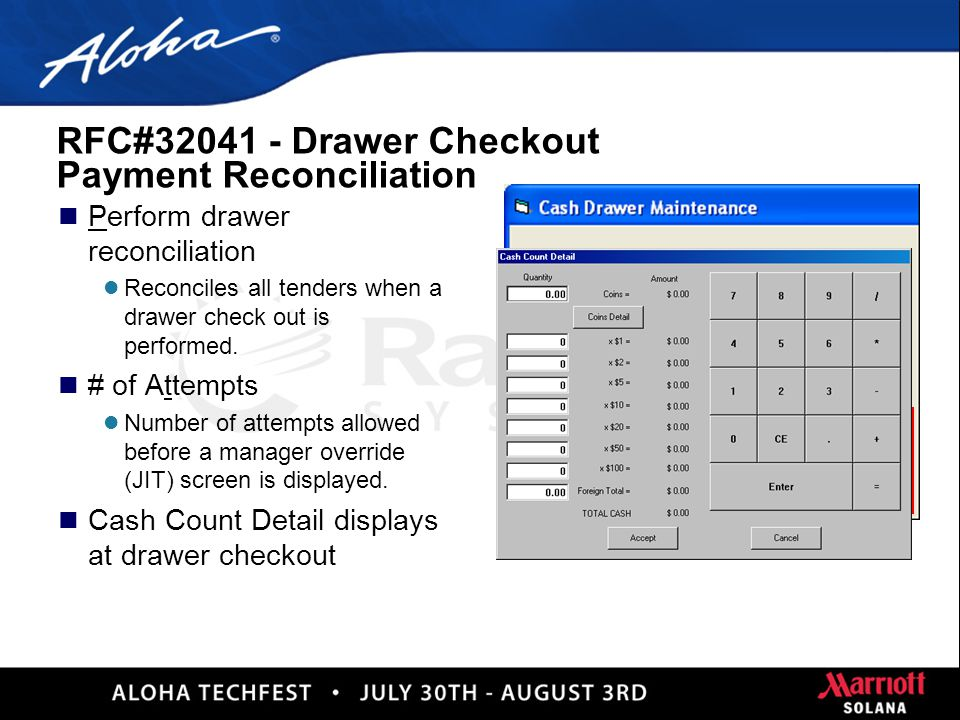16 RFC#32700 – Drawer Checkout in QS n Header Section n Drawer Balance Section n Sales Section (Optional) * * * Drawer Checkout * * * Unit #12345 11/0