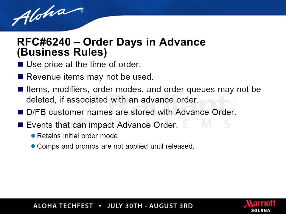30 RFC#6240 – Order Days in Advance n Expand functionality of Advance Orders. l Calendar added n Enter orders for a future date. l Configurable up to
