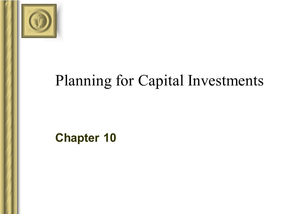 Copyright © 2003 McGraw-Hill Ryerson Limited, Canada 10-2 Capital Investment Decisions The purchase of long-term operational assets are called capital investments.